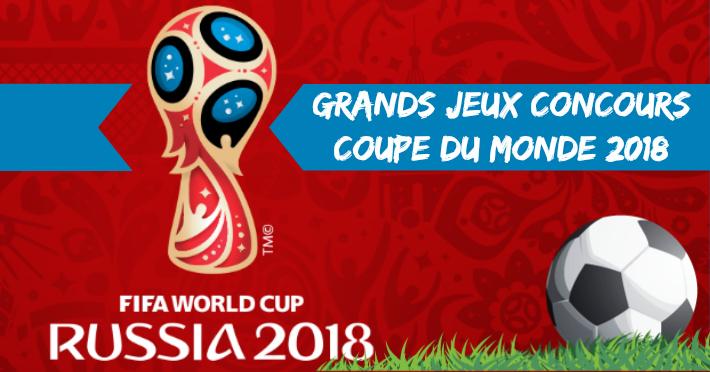 Jeux concours coupe du monde 2018 places et cadeaux à gagner